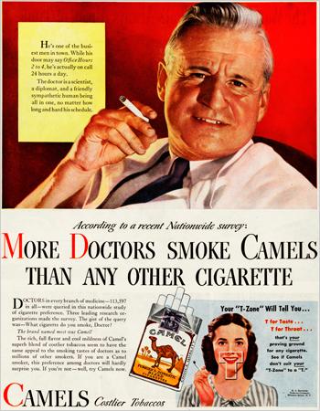 Η αυθεντία της ιατρικής, ως διαφημιστικό μήνυμα, αποενοχοποίησε το τσιγάρο από τις βλαβερές του συνέπειες.